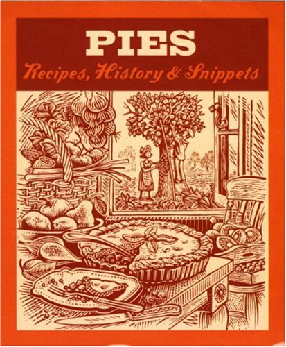 Pies: Recipes, History, Snippets