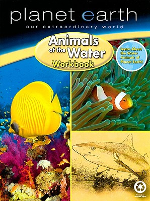 Planet Earth Animals of the Water Workbook: Our Extraordinary World