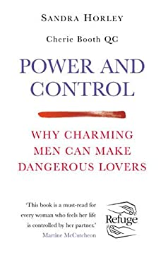 Power and Control: Why Charming Men Can Make Dangerous Lovers 9780091884321