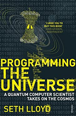Programming the Universe: A Quantum Computer Scientist Takes on the Cosmos 9780099455370
