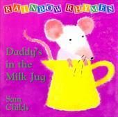 Rainbow Rhymes: Green: Daddy's in the Milk Jug 308782