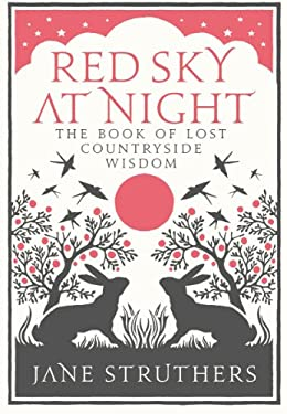 Red Sky at Night: The Book of Lost Countryside Wisdom 9780091932442