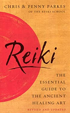 Reiki: The Essential Guide to the Ancient Healing Art 9780091902490