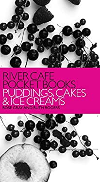 River Cafe Pocket Books: Puddings, Cakes and Ice Creams 9780091914394