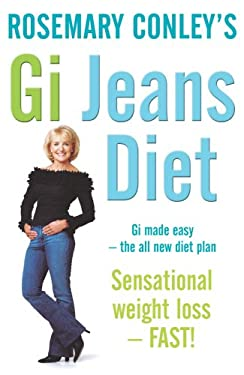 Rosemary Conley's GI Jeans Diet: GI Made Easy-The All New Diet Plan Sensational Weight Loss - Fast! 9780099492573