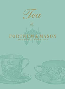Tea at Fortnum & Mason: Picadilly Since 1707 9780091937683