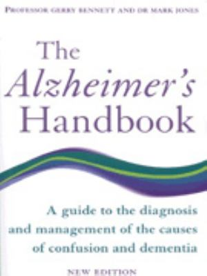 The Alzheimer's Handbook: A Guide to the Diagnosis and Treatment of All Causes of Confusion and Dementia 9780091857387