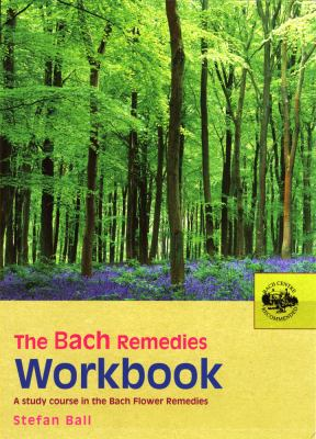 The Bach Remedies Workbook: A Study Course in the Bach Flower Remedies 9780091906528