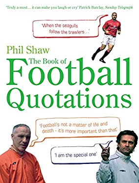 The Book of Football Quotations 9780091923334