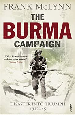 Burma Campaign : Disaster into Triumph, 1942-45