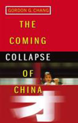 The Coming Collapse of China 9780099445340