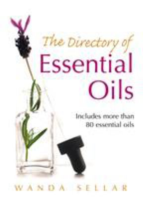 The Directory of Essential Oils 9780091906672