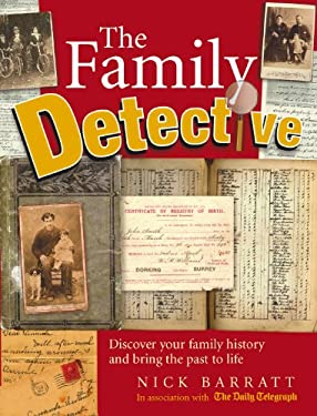 The Family Detective: Discover Your Family History and Bring Your Past to Life 9780091912208