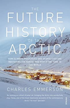 Future History of the Arctic 9780099523536