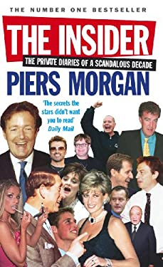 The Insider: The Private Diaries of a Scandalous Decade 9780091908492