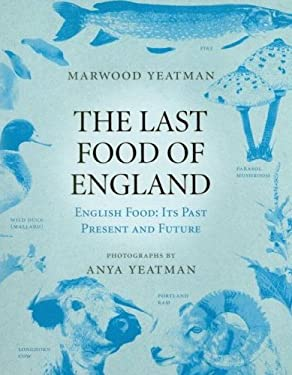The Last Food of England: English Food: Its Past, Present and Future
