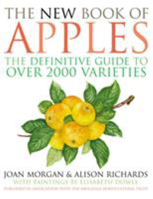 The New Book of Apples: The Definitive Guide to Apples, Including Over 2,000 Varieties 9780091883980