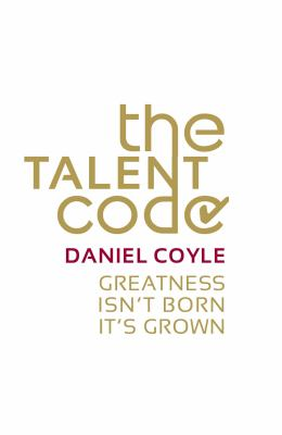 The Talent Code: Greatness Isn't Born. It's Grown. 9780099519850