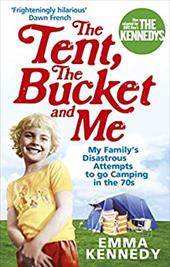 The Tent, the Bucket and Me: My