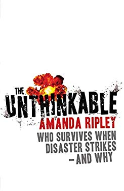Unthinkable: Who Survives When Disaster Strikes - And Why 9780099525721