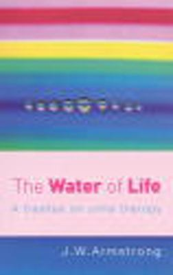 The Water of Life: A Treatise on Urine Therapy 9780091906603