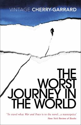 The Worst Journey in the World. Apsley Cherry-Garrard 9780099530374