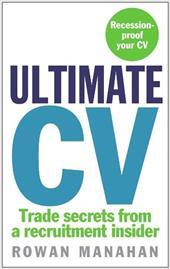 Ultimate CV: Trade Secrets from a Recruitment Insider