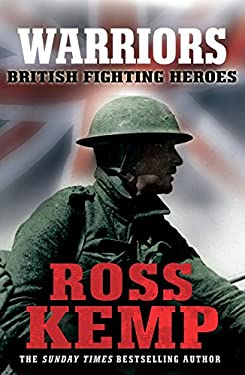 Warriors: British Fighting Heroes 9780099550594