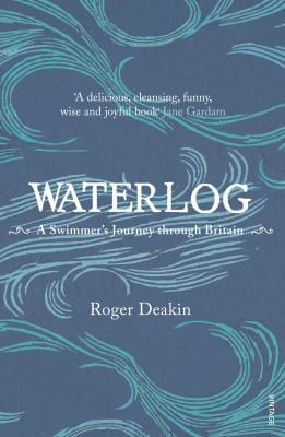 Waterlog: A Swimmer's Journey Through Britain 9780099282556