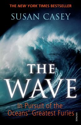 Wave: In Pursuit of the Oceans' Greatest Furies 9780099531760