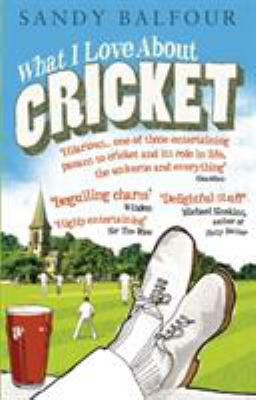 What I Love about Cricket 9780091927325