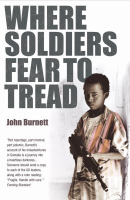 Where Soldiers Fear to Tread: At Work in the Fields of Anarchy 9780099464990