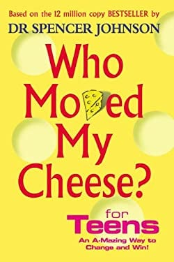 Who Moved My Cheese? for Teens 9780091894504