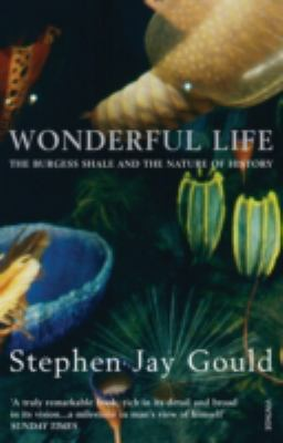 Wonderful Life: The Burgess Shale and the Nature of History 9780099273455