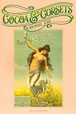 Cocoa and Corsets: A Selection of Late Victorian and Edwardian Posters and Showcards 9780114401870
