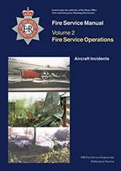 Fire Service Operations: Aircraft Incidents v. 2 (Fire Service Manual) -  HM Fire Service Inspectorate