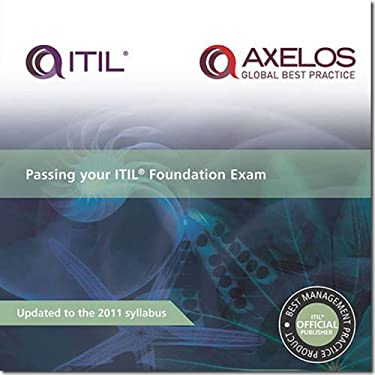 Passing Your Itil Foundation Exam: 2011 Edition 9780113313556