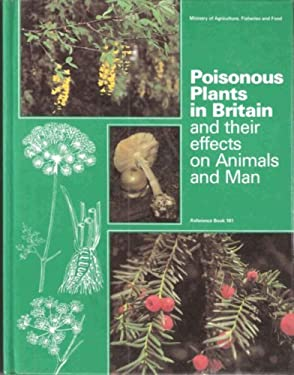 Poisonous Plants in Britain and Their Effects on Animals and Man (Reference book / Ministry of Agriculture, Fisheries, and Food)
