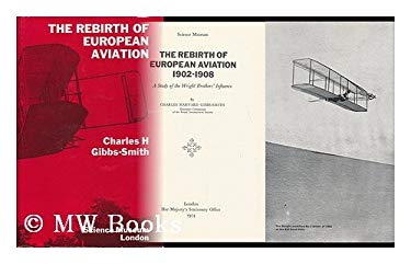 Rebirth of European Aviation, 1902-08: Study of the Wright Brothers' Influence