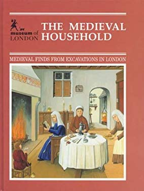 Medieval Household: Daily Living C.1150-C.1450 9780112904908