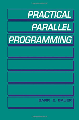 Practical Parallel Programming 9780120828104