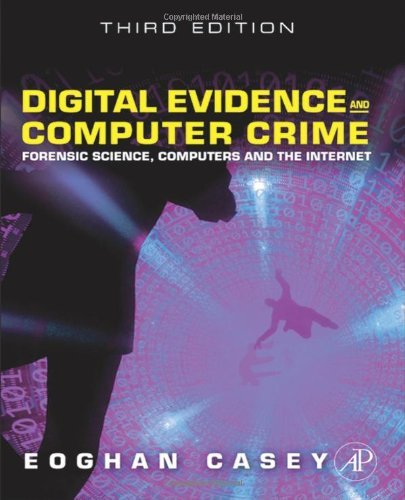 Digital Evidence and Computer Crime: Forensic Science, Computers and the Internet 9780123742681