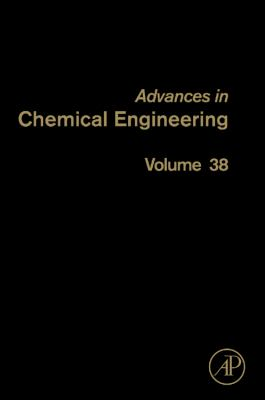 Advances in Chemical Engineering, Volume 38: Micro Systems and Devices for (Bio)Chemical Processes 9780123744586