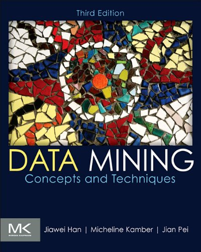 Data Mining: Concepts and Techniques 9780123814791