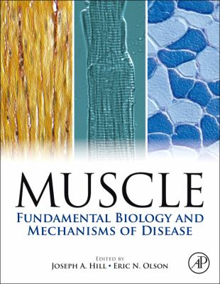 Muscle: Fundamental Biology and Mechanisms of Disease 9780123815101