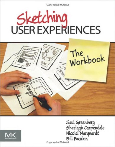 Sketching User Experiences: The Workbook 9780123819598