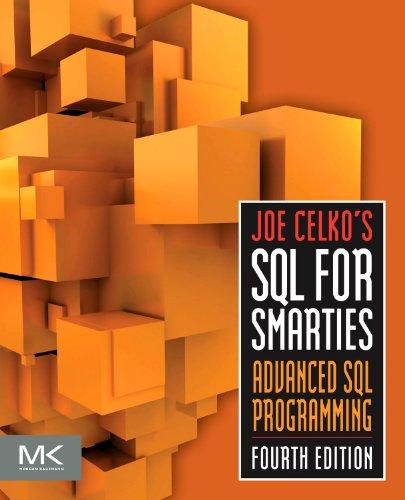Joe Celko's SQL for Smarties: Advanced SQL Programming 9780123820228