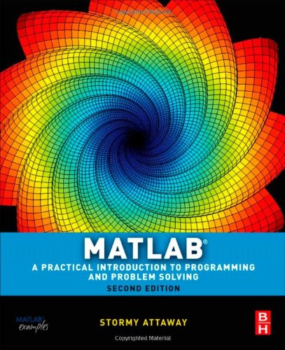 MATLAB: A Practical Introduction to Programming and Problem Solving 9780123850812