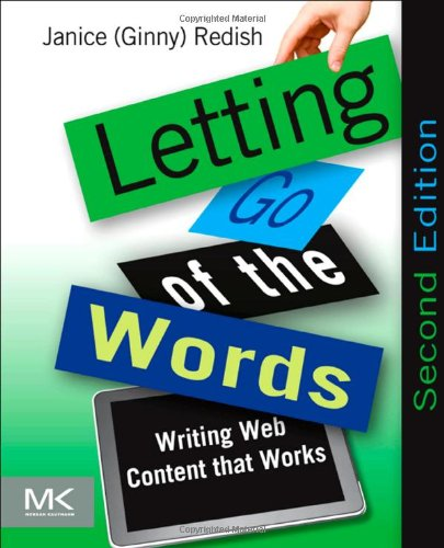 Letting Go of the Words: Writing Web Content That Works 9780123859303