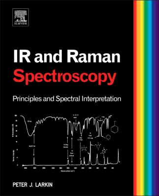 Infrared and Raman Spectroscopy; Principles and Spectral Interpretation